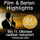 Film- & Serien-Highlights reduziert