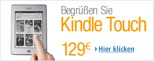 Begr��en Sie Kindle Touch ab 129 EUR