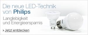 Die neue LED-Technik von Philips - Langlebigkeit und Energieersparnis