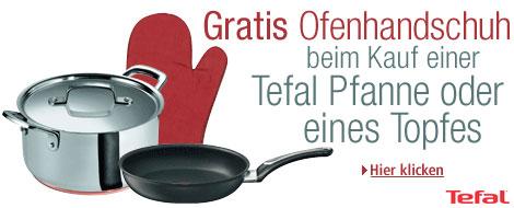 Tefal Aktion bei Amazon! Gratis Ofenhandschuh dazu beim Kauf einer Tefal Pfanne oder Topfes