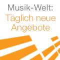 Musik-Welt: T�glich neue Angebote
