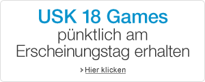USK 18 Games - Lieferung am Erscheingungstag