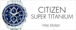 Citizen Super Titanium Neuheiten