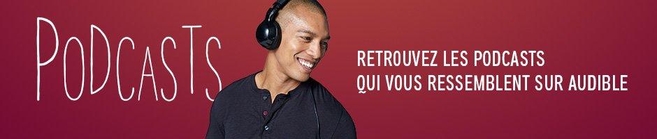 Retrouvez les podcasts qui vous ressemblent sur Audible