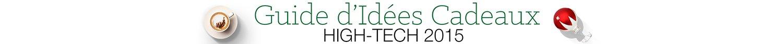 Idées cadeaux High-Tech