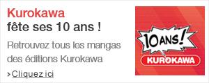 Retrouvez tous les mangas des éditions Kurokawa