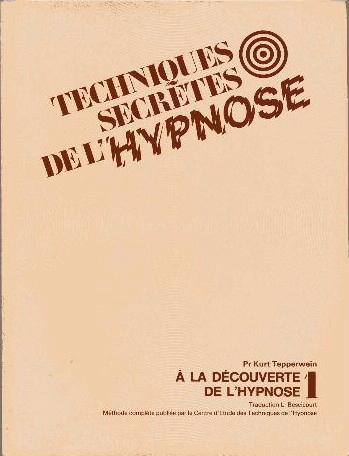 Techniques Secretes de l'Hypnose Tome 1