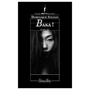 Baka ! (Edition revue par l'auteur)