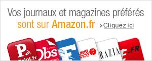 Vos journaux et magazines pr�f�r�s sont sur Amazon.fr
