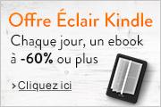 Offre Éclair Kindle : chaque jour un ebook à -60% ou plus