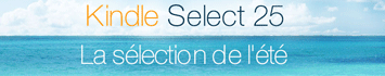 Kindle Select 25 sp�cial �t�