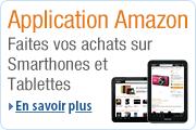 Applications Amazon pour votre téléphone : surfez sur amazon.fr où que vous soyez depuis votre téléphone