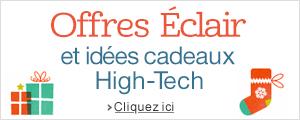 Offres Eclair et id�es cadeaux High-Tech