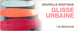 Nouvelle Boutique Glisse Urbaine : skateboards, rollers, trottinettes