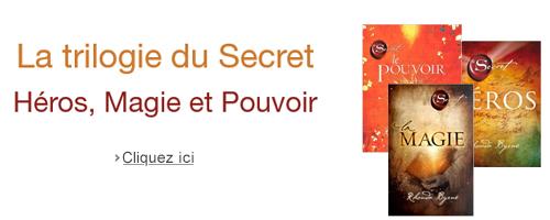 Découvrez la Trilogie du Secret : Héros, Pouvoir et Magie