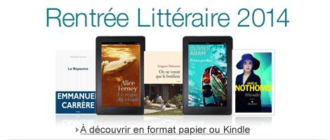 Découvrez notre sélection de romans de la Rentrée Littéraire 2014 en format papier et Kindle