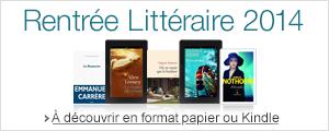 Les romans de la Rentrée Littéraire 2014 à lire au format papier ou Kindle