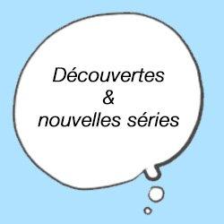 Découvertes et nouvelles séries