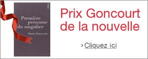 Prix Goncourt de la nouvelle : Première personne du singulier