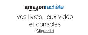 Revendre ses livres, consoles et jeux vidéo : Amazon Rachète vos livres, consoles et jeux vidéo
