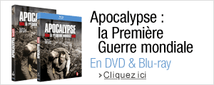 Apocalypse : la Première Guerre mondiale en DVD & Blu-ray
