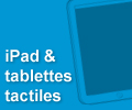 iPad et tablettes tactiles