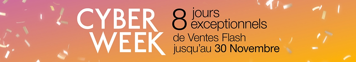 Cyber Week - 8 jours de Ventes Flash