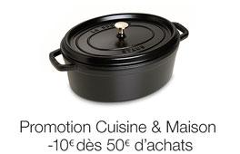 Promotion Cuisine et Maison : -10€ dès 50€ d'achats