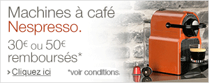30� ou 50� de r�duction sur une machine Nespresso*