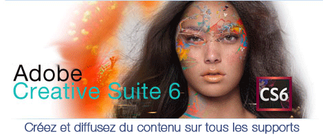 Adobe CS6 - disponible d�s le 24 avril 2012