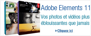 Adobe Elements 11 : vos photos et vidos plus blouissantes que jamais