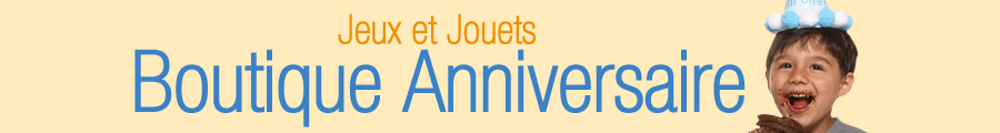 Boutique Anniversaire Jeux et Jouets
