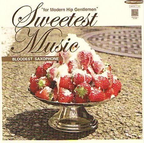 BLOODEST SAXOPHONE『Sweetest Music』