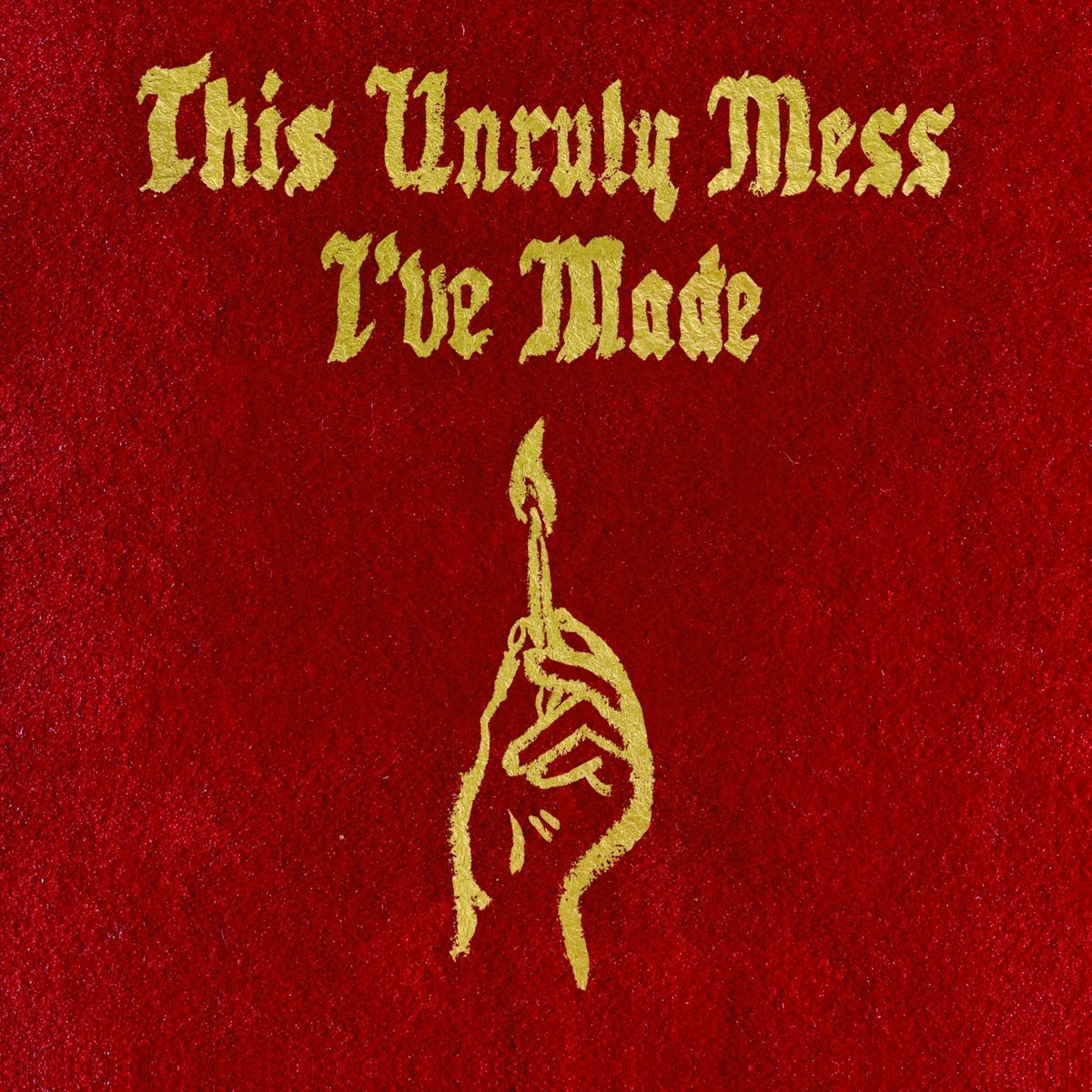 Macklemore & Ryan Lewis This Unruly Mess I've Made