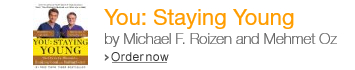 You: Staying Young: The Owner's Manual for Looking Good & Feeling Great by Michael F. Roizen and Mehmet Oz