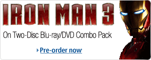 See Iron Man 3 in theaters and pre-order your copy on Blu-ray/DVD Combo Pack Today