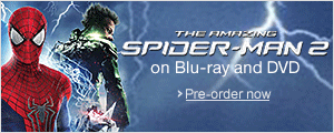 The Amazing Spider-Man 2 on Blu-ray 3D, Blu-ray and DVD