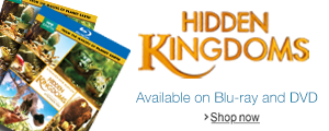 Hidden Kingdoms Available Now on Blu-ray and DVD