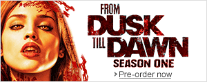 Pre-order From Dusk Till Dawn: Season 1
