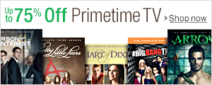 Up to 75% Off Primetime TV
