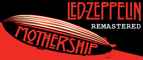 Led Zeppelin's Mothership Remastered