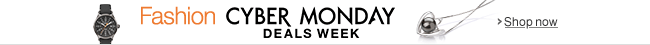 Cyber Monday Deals Week accross all Fashion Stores