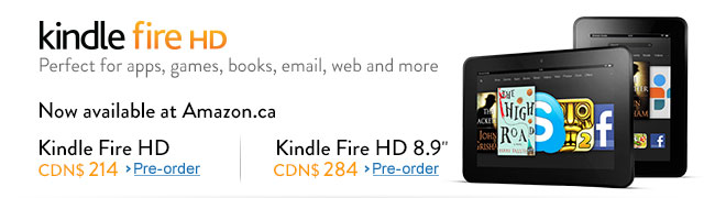 Kindle Fire HD. Now available from Amazon.ca