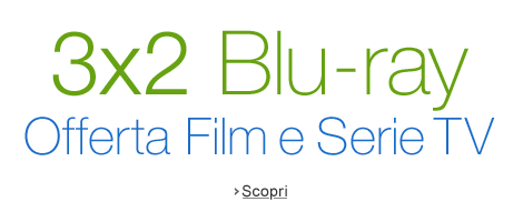 Offerta Blu-ray 3x2: Film e Serie TV