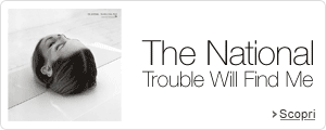 The Nationals: Trouble will find me