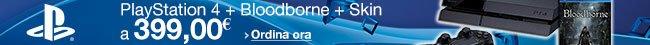 Ordina ora PlayStation 4: Console + Bloodborne + Skin [Bundle]
