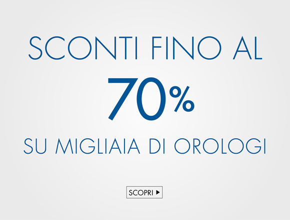 Sconti fino al 70% su migliaia di orologi e accessori