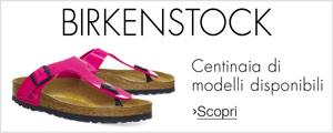 Centinaia di modelli Birkenstock disponibili