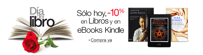 D�a del libro. -10% en Libros y en eBooks Kindle.