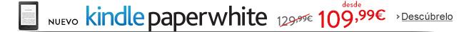 Nuevo Kindle Paperwhite desde 109,99 €